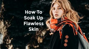 How To Soak Up Flawless Skin